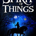 The Spirit of Things by Ben McQueeny