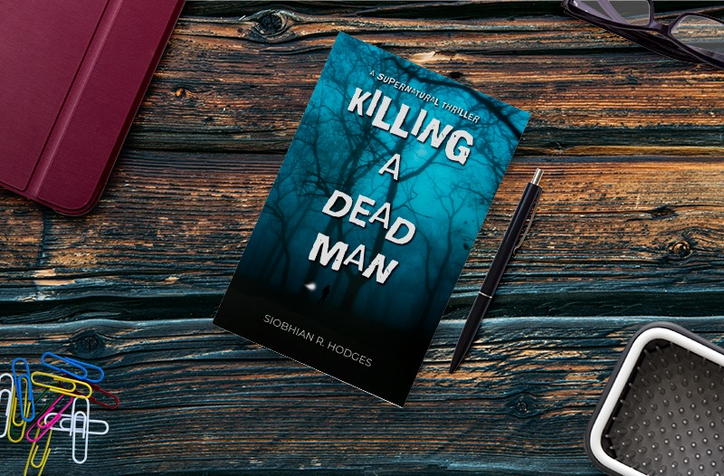 Killing a Dead Man by Siobhian R. Hodges Author
