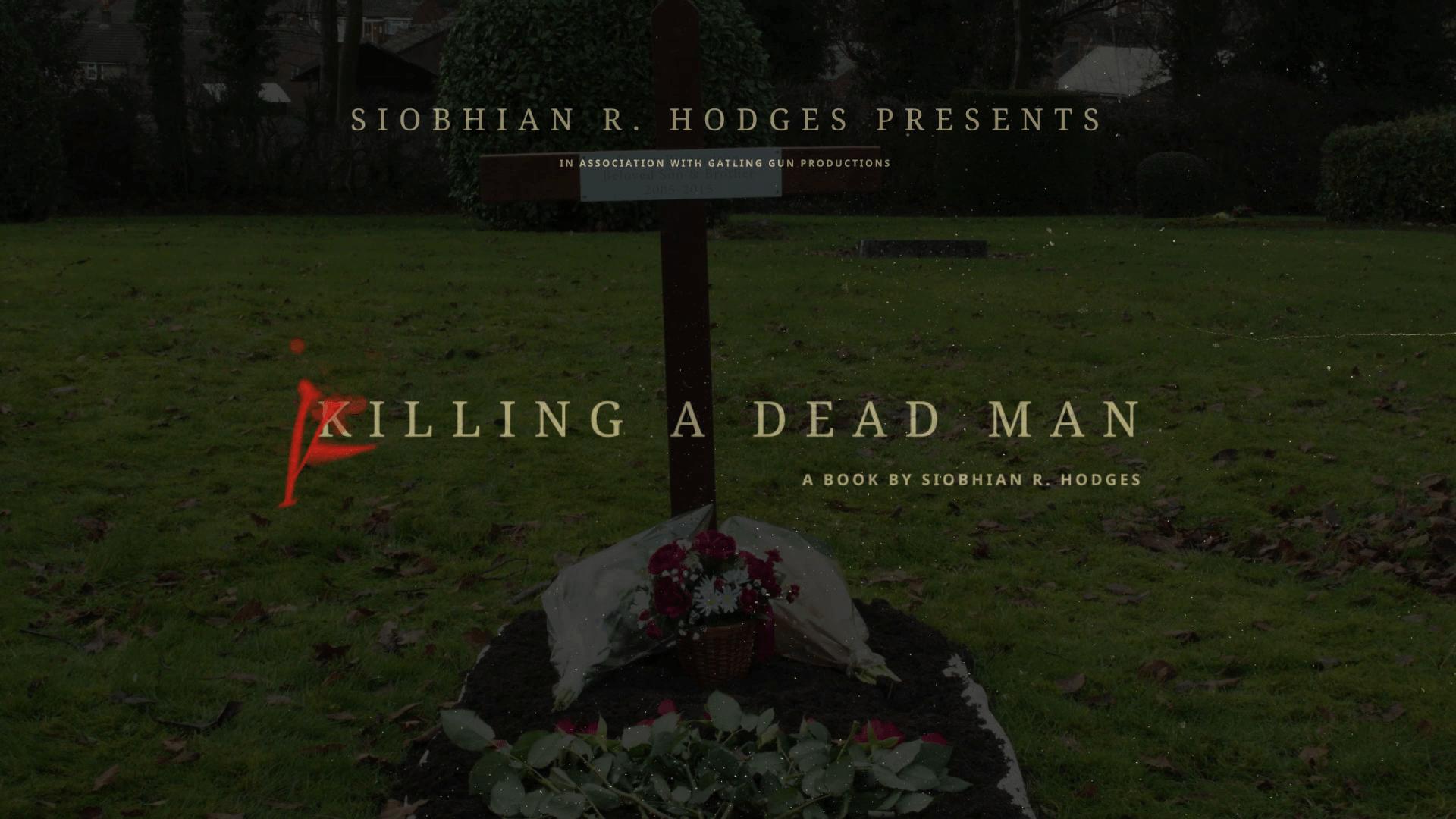 Killing a Dead Man Book Trailer - Siobhian R. Hodges Author